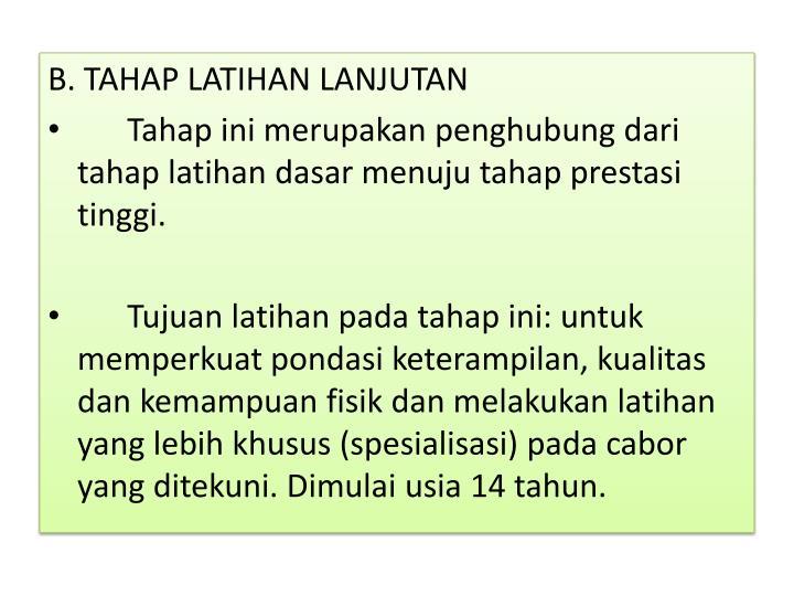 B. TAHAP LATIHAN LANJUTAN