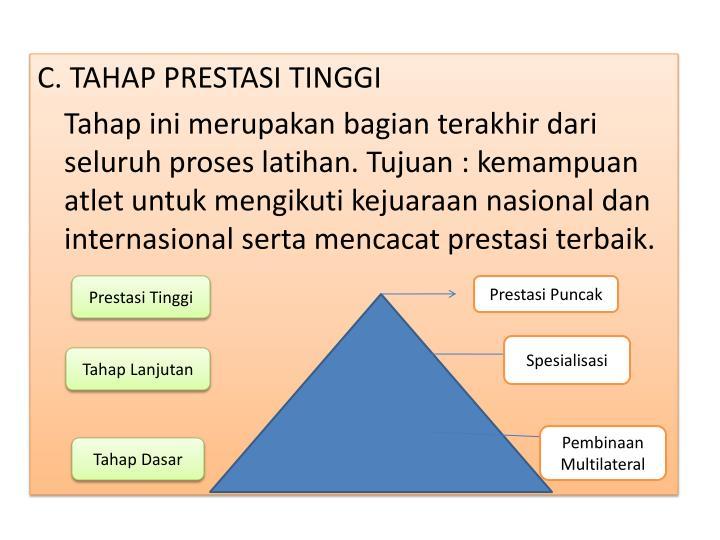 C. TAHAP PRESTASI TINGGI