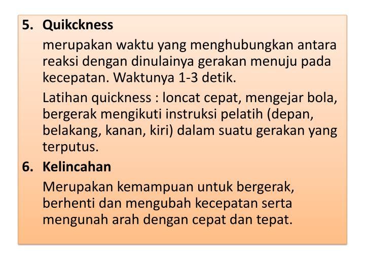 Quikckness