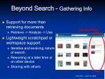 beyond search gathering info
