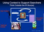 using context to support searchers