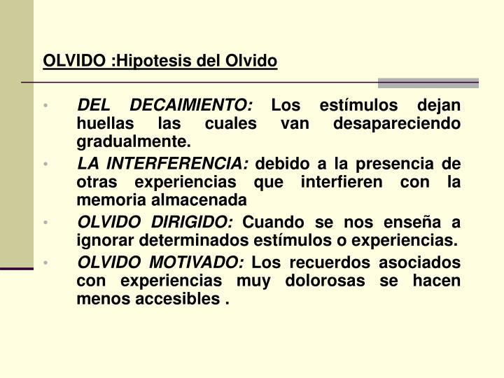 OLVIDO :Hipotesis del Olvido