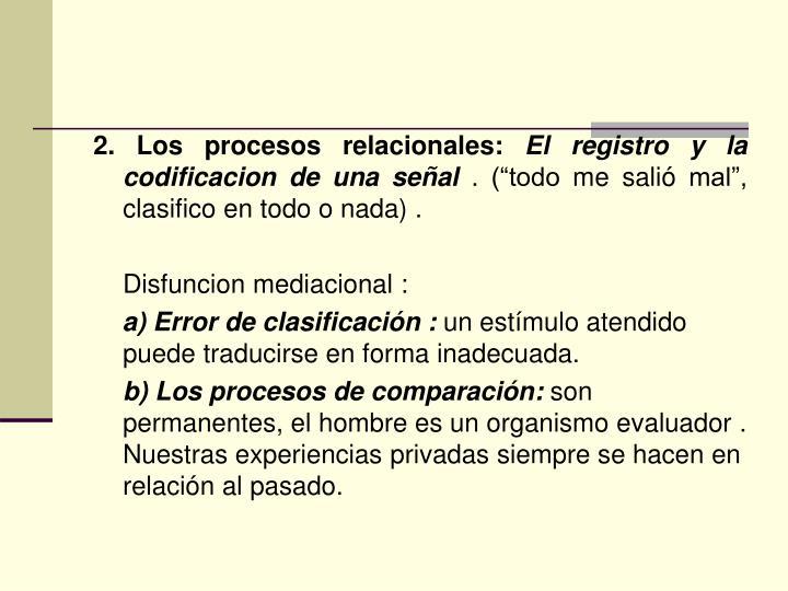 2. Los procesos relacionales:
