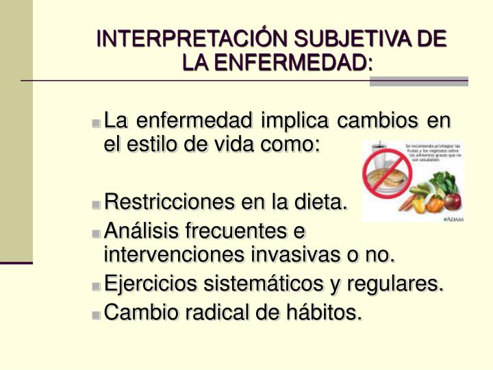 INTERPRETACIÓN SUBJETIVA DE LA ENFERMEDAD: