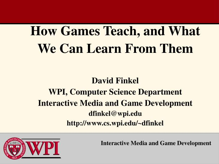 How Games Teach, and What We Can Learn From Them