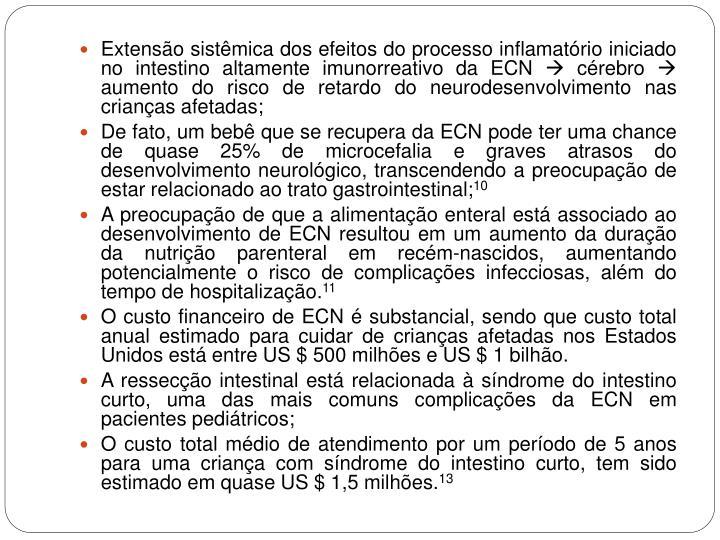 Extensão sistêmica dos efeitos do processo inflamatório iniciado no intestino altamente imunorreativo da ECN