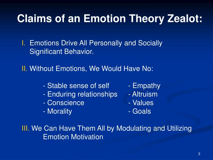 Claims of an Emotion Theory Zealot: