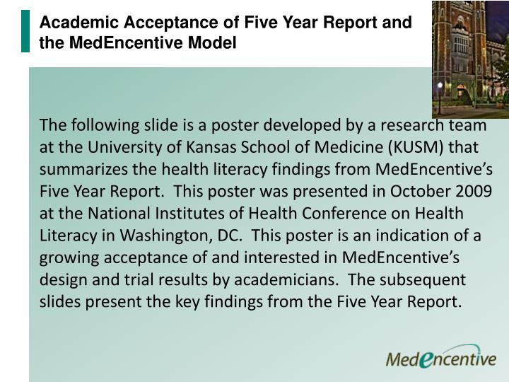 Academic Acceptance of Five Year Report and the MedEncentive Model