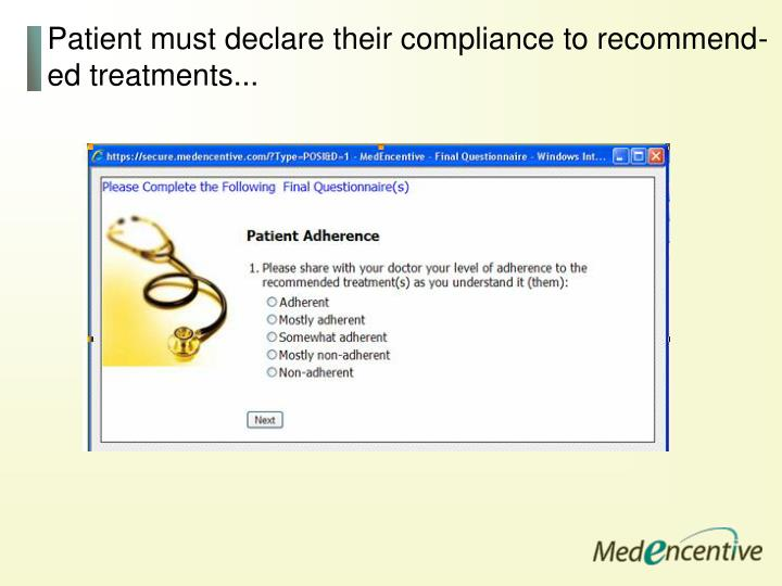 Patient must declare their compliance to recommend-ed treatments...