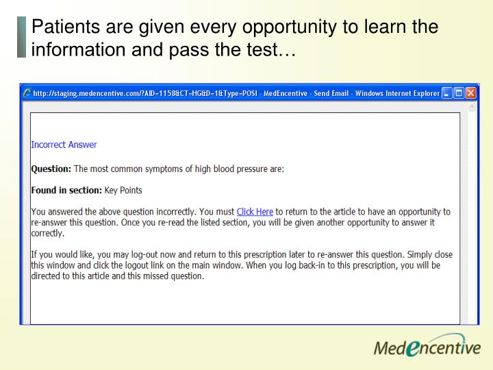 Patients are given every opportunity to learn the information and pass the test…