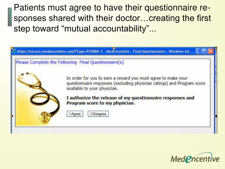 "Patients must agree to have their questionnaire re-sponses shared with their doctor…creating the first step toward ""mutual accountability""..."