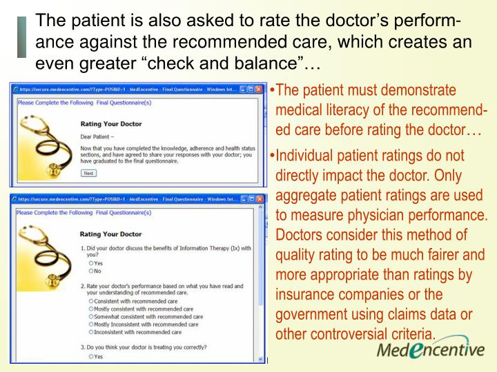 "The patient is also asked to rate the doctor's perform-ance against the recommended care, which creates an even greater ""check and balance""…"