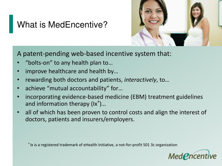 What is medencentive
