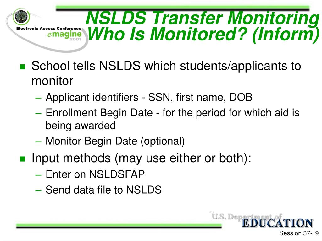 NSLDS Transfer Monitoring Who Is Monitored? (Inform)