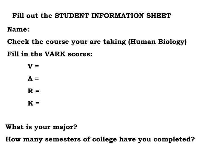Fill out the STUDENT INFORMATION SHEET