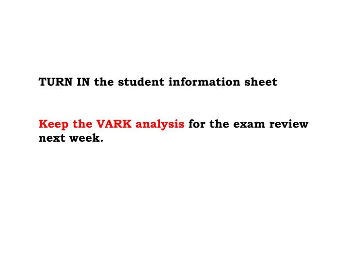 TURN IN the student information sheet