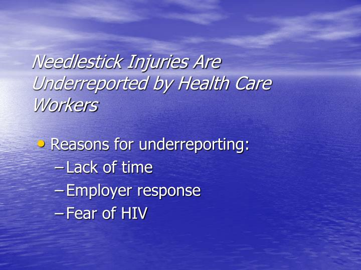 Needlestick Injuries Are Underreported by Health Care Workers