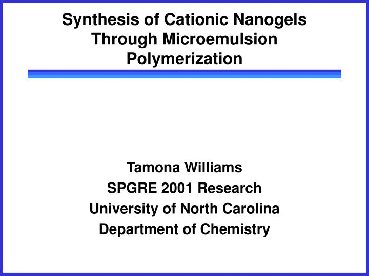 synthesis of cationic nanogels through microemulsion polymerization