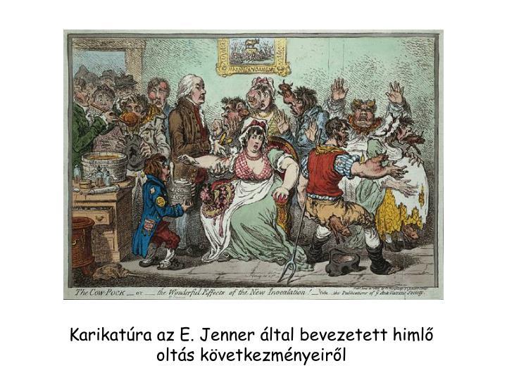 Karikatúra az E. Jenner által bevezetett himlő oltás következményeiről