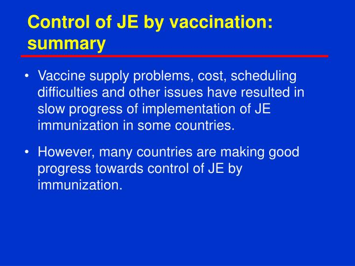 Control of JE by vaccination: summary