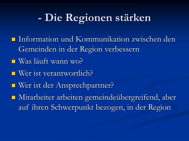 - Die Regionen stärken