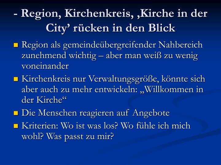 - Region, Kirchenkreis, 'Kirche in der City' rücken in den Blick
