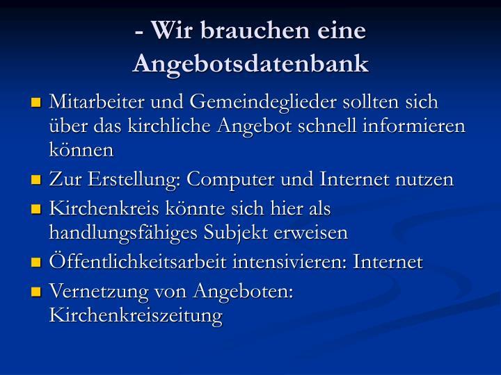 - Wir brauchen eine Angebotsdatenbank