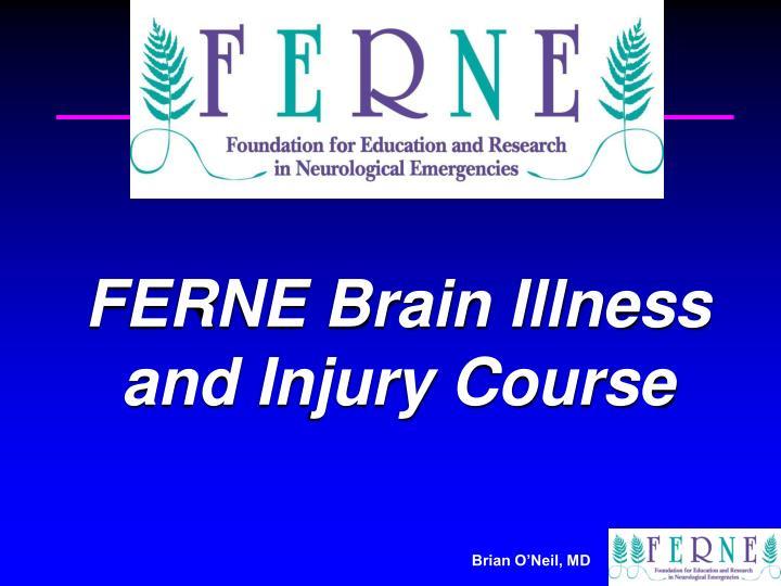 FERNE Brain Illness