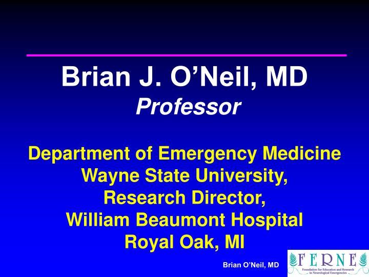 Brian J. O'Neil, MD