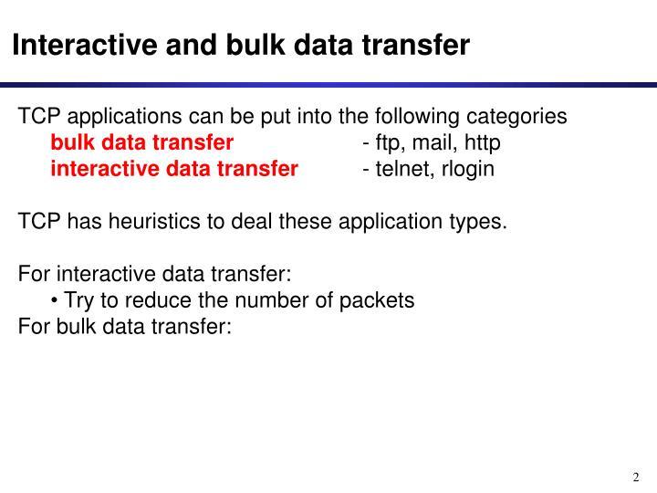 Interactive and bulk data transfer