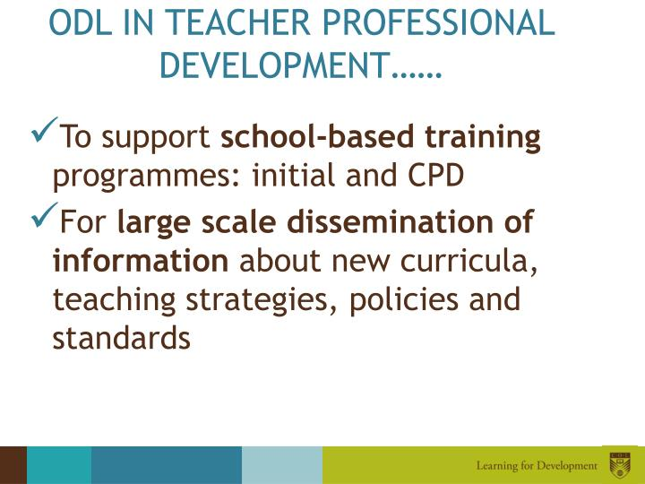 ODL IN TEACHER PROFESSIONAL DEVELOPMENT……