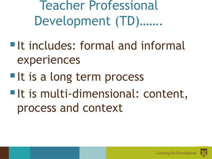 Teacher Professional Development (TD)…….