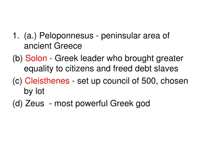 (a.) Peloponnesus - peninsular area of ancient Greece
