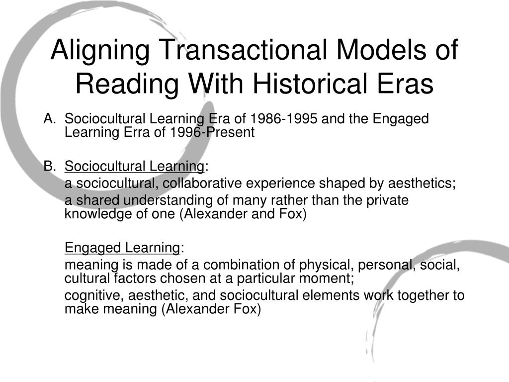 Aligning Transactional Models of Reading With Historical Eras