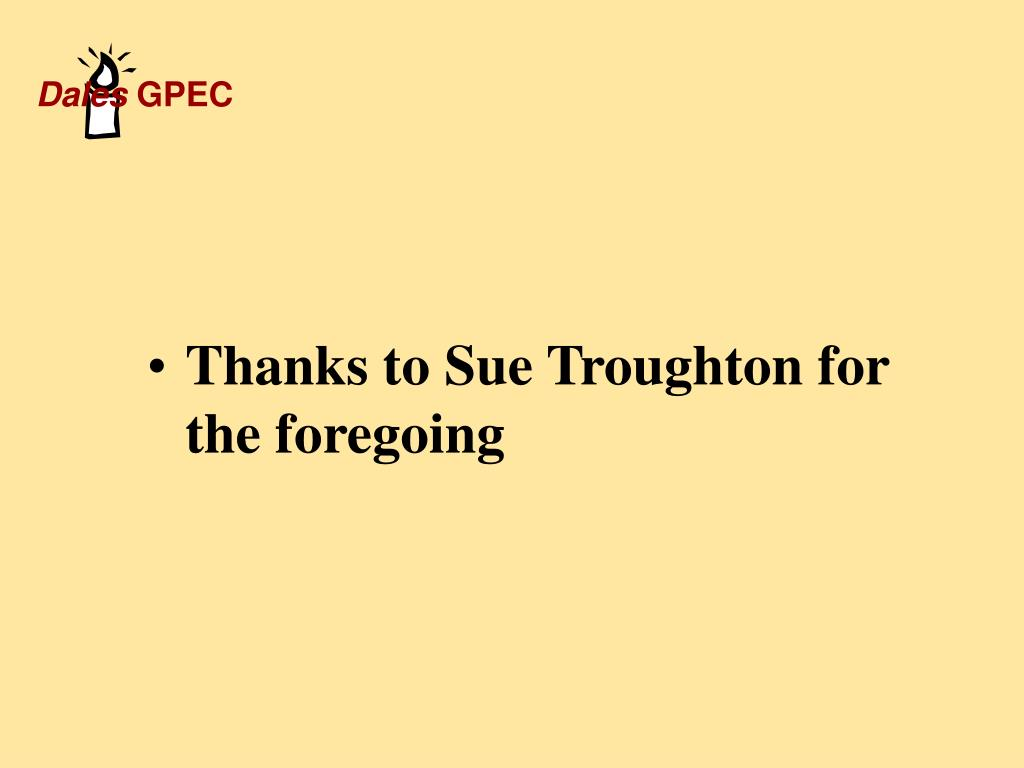 Thanks to Sue Troughton for the foregoing