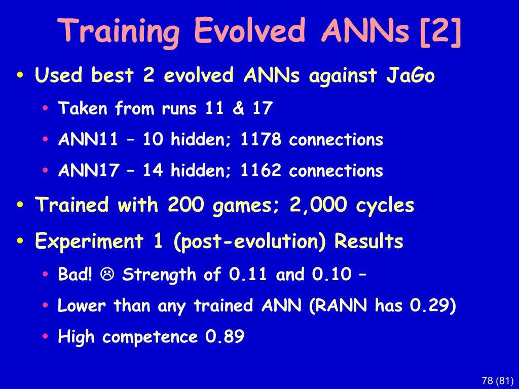 Training Evolved ANNs