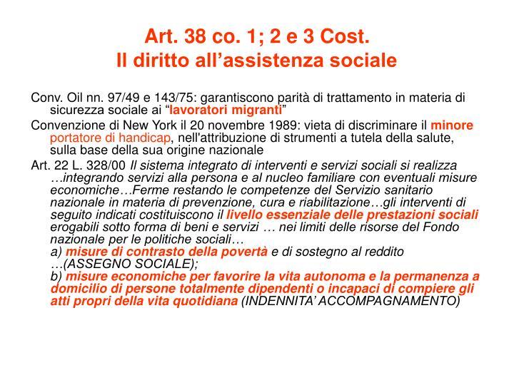 Art. 38 co. 1; 2 e 3 Cost.