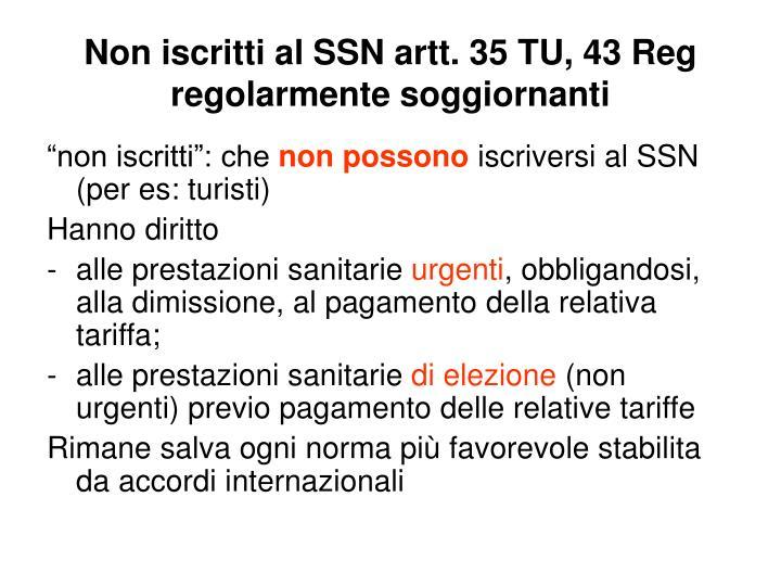 Non iscritti al SSN artt. 35 TU, 43 Reg