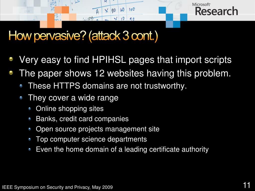 How pervasive? (attack 3 cont.)