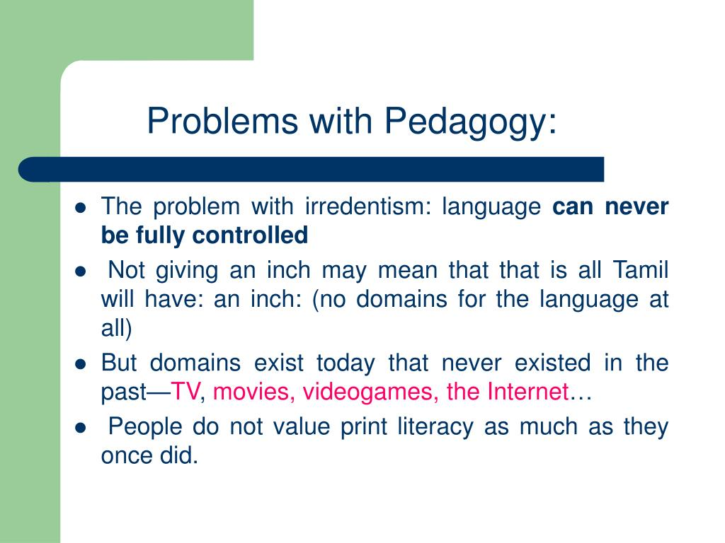 Problems with Pedagogy: