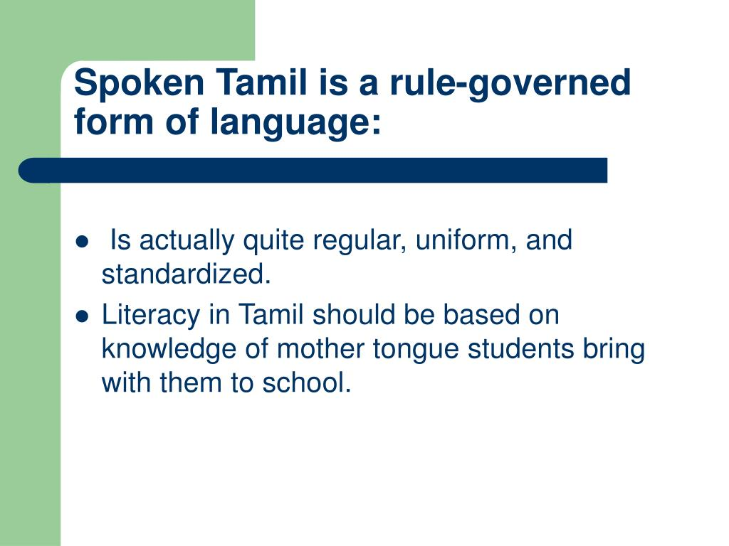 Spoken Tamil is a rule-governed form of language: