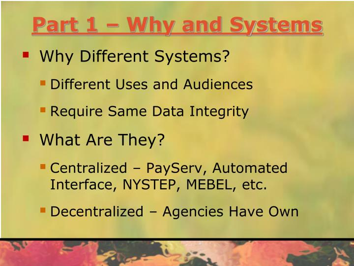 Part 1 – Why and Systems