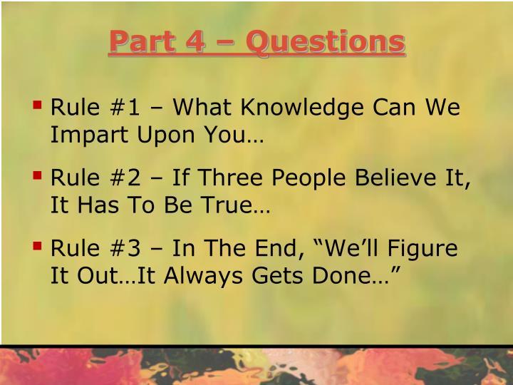 Part 4 – Questions