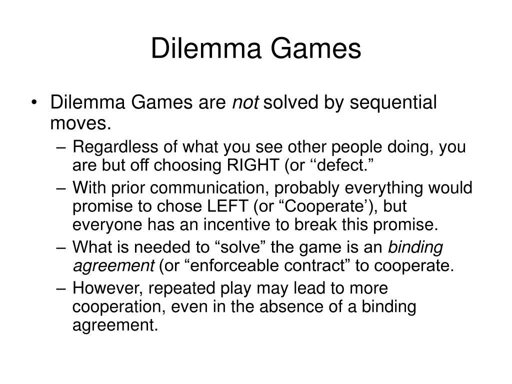 Dilemma Games
