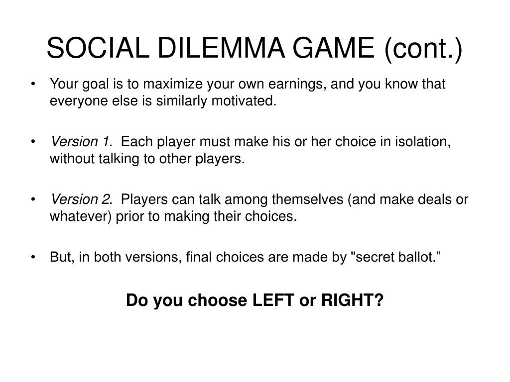 SOCIAL DILEMMA GAME (cont.)