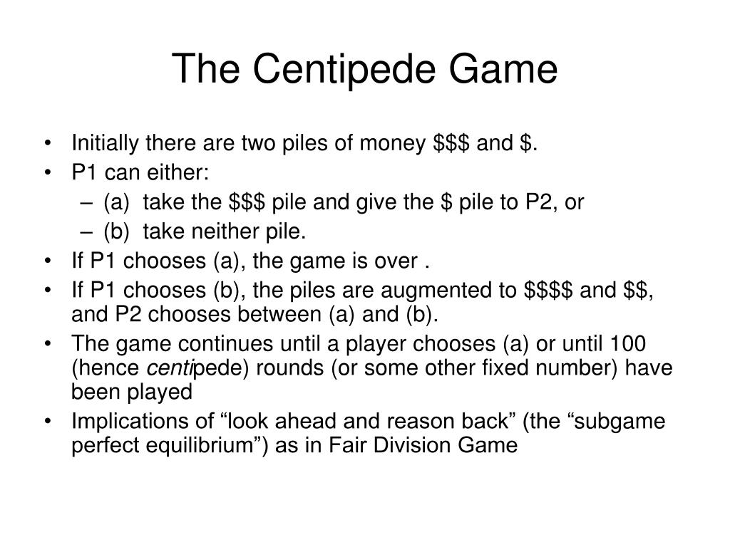 The Centipede Game