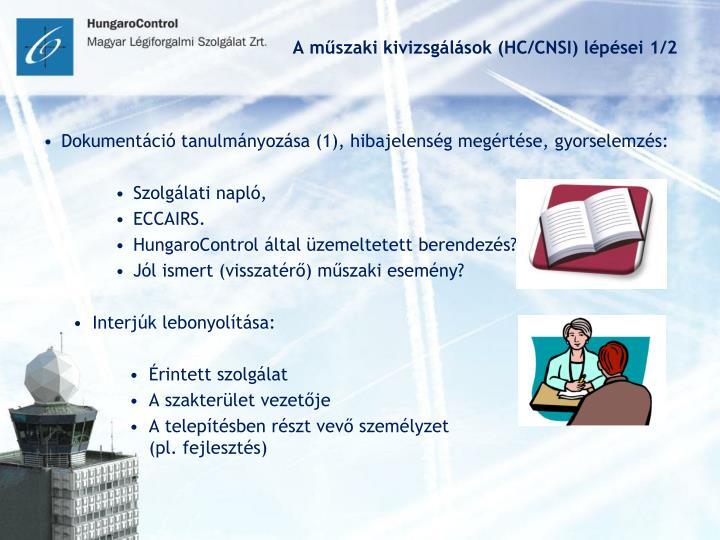 A műszaki kivizsgálások (HC/CNSI) lépései 1/2