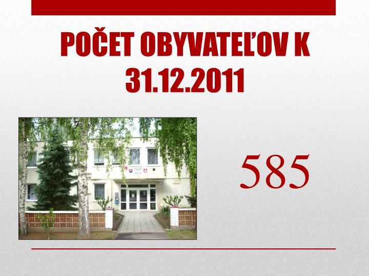 POČET OBYVATEĽOV K 31.12.2011