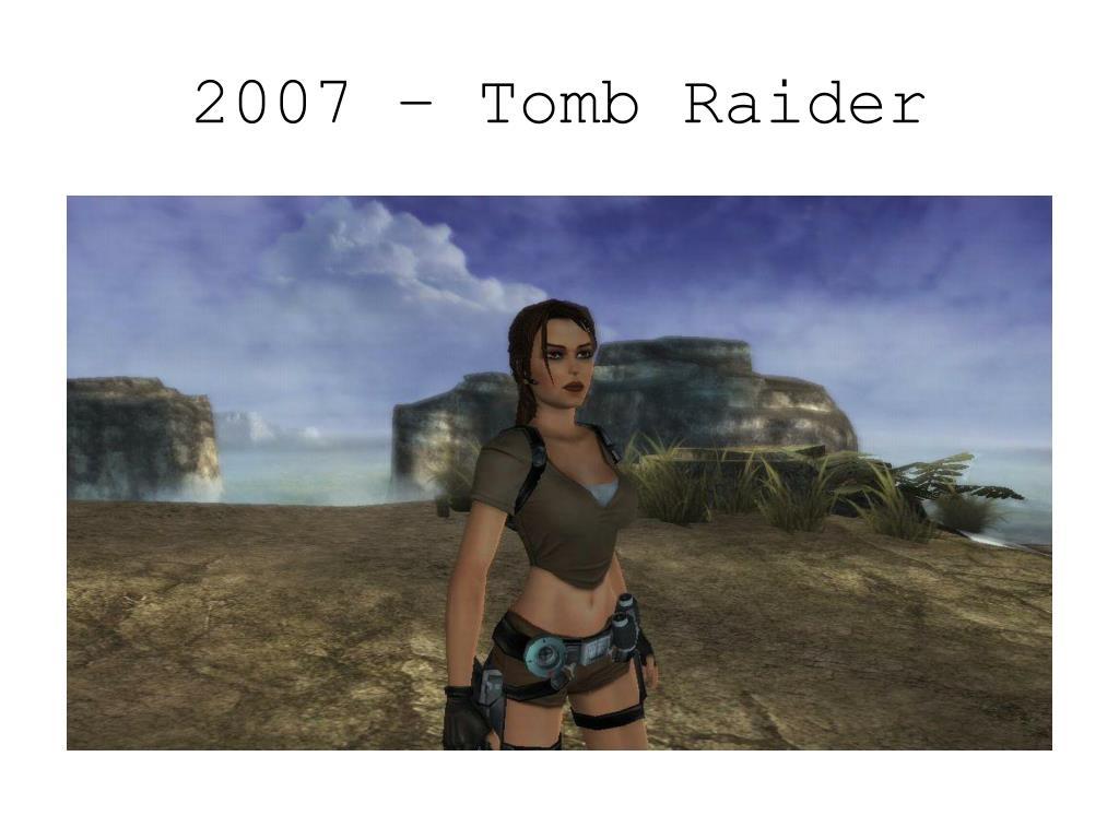 2007 – Tomb Raider
