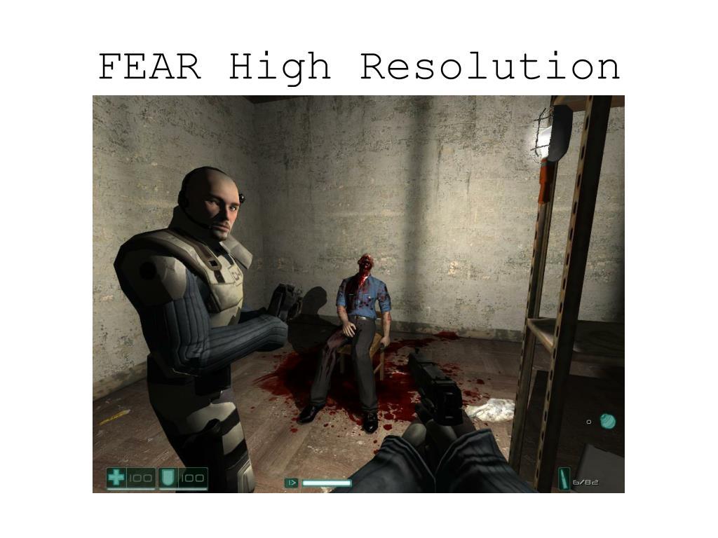FEAR High Resolution